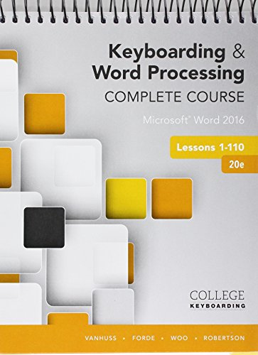 Bundle: Keyboarding and Word Processing Complete Course Lessons 1-110: Microsoft Word 2016, 20th Edition + Keyboarding i