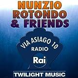 Nunzio Rotondo & Friends (Via Asiago 10, Radio Rai)
