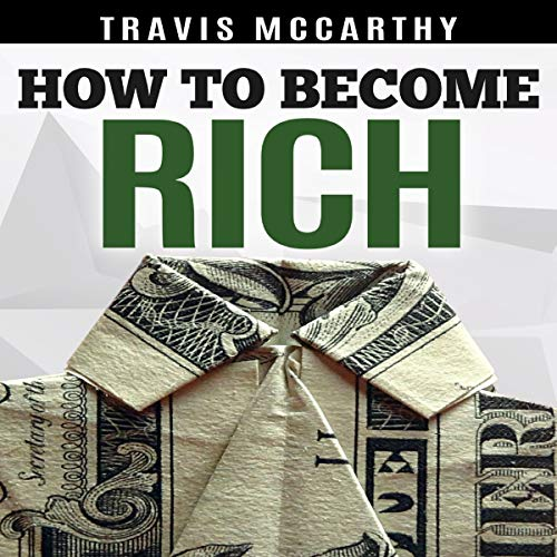 How to Become Rich: 7 Steps to Becoming Wealthy, More Money Than God, Build a Millionaire Mindset cover art