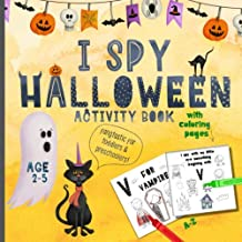 I spy Halloween Activity Book: For kids 2-5, Coloring Pages, Fang-tastic for toddlers & Preschoolers! Cute, fun guessing game for little children, age appropriate learning.