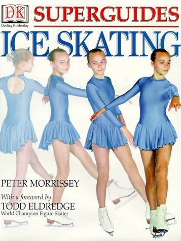 Superguides: Ice Skating by Peter Morrissey (2000-02-01)