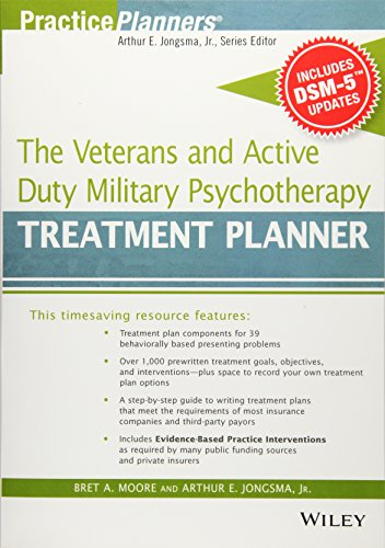 Compare Textbook Prices for The Veterans and Active Duty Military Psychotherapy Treatment Planner, with DSM-5 Updates PracticePlanners 1 Edition ISBN 9781119063087 by Moore, Bret A.,Jongsma Jr., Arthur E.