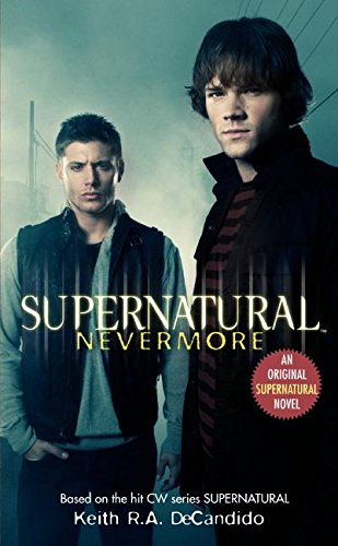 Compare Textbook Prices for Supernatural: Nevermore Supernatural Series, 1 Media tie-in Edition ISBN 9780061370908 by Keith  R.A. DeCandido