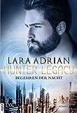Hunter Legacy - Begehren der Nacht (Hunter-Legacy-Reihe 4)