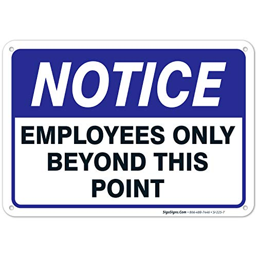 Employees Only Sign, Employees Only Beyond This Point Sign, 10x7 Rust Free Aluminum, Weather/Fade Resistant, Easy Mounting, Indoor/Outdoor Use, Made in USA by SIGO SIGNS