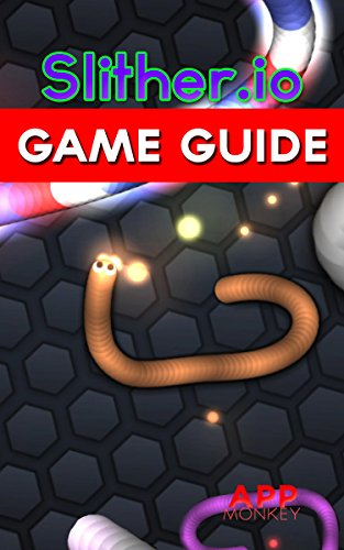 Slither.io Game Guide (English Edition)
