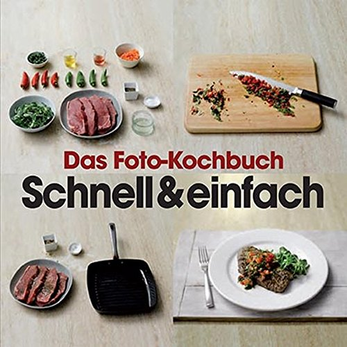 Das Foto-Kochbuch - Schnell & Einfach