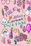 Voila C'est Mon Carnet Intime: Cadeau fille Anniversaire , Idée Cadeau fille original, Journal Intime de mes pensées et mes envies
