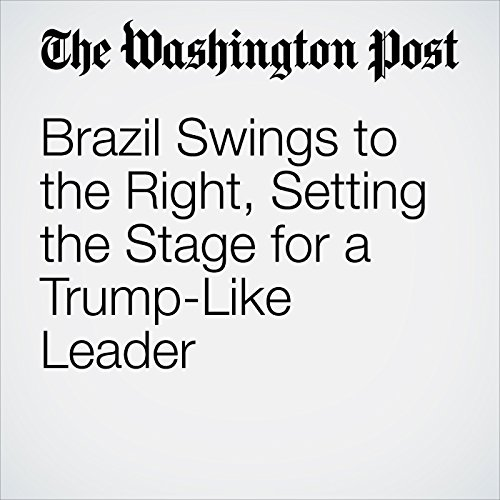 Brazil Swings to the Right, Setting the Stage for a Trump-Like Leader copertina