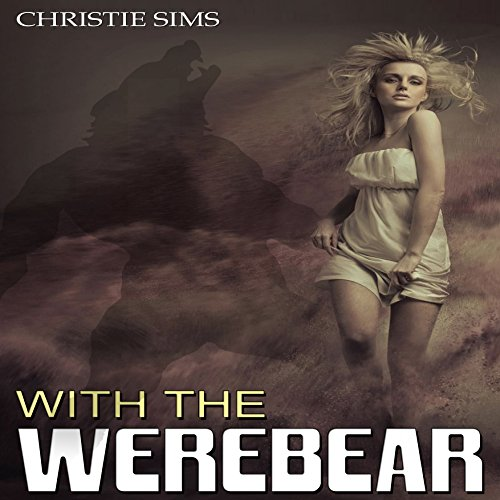 With the Werebear Audiobook By Christie Sims, Alara Branwen cover art