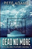 Dead No More: Large Print Edition