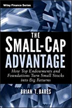 The Small-Cap Advantage: How Top Endowments and Foundations Turn Small Stocks into Big Returns (Wiley Finance Book 663)