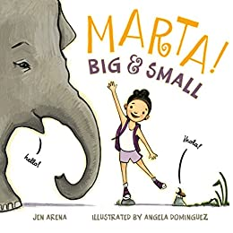 Marta! Big & Small by [Jen Arena, Angela Dominguez]