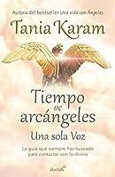 Tiempo de arcángeles: Una sola voz / The Time of Archangels