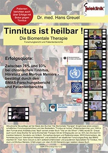 Tinnitus ist heilbar !: Die Biomentale Therapie - Forschungsbericht und Patientenberichte