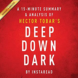 A 15-minute Summary & Analysis of Hector Tobar's Deep Down Dark audiobook cover art
