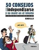 50 consejos para independizarse y no morir en el intento: El mejor regalo para alguien que vuela del nido (Libros singulares)