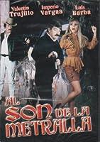 Al Son De La Metralla