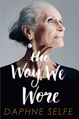 The Way We Wore: A Life in Clothes (English Edition)