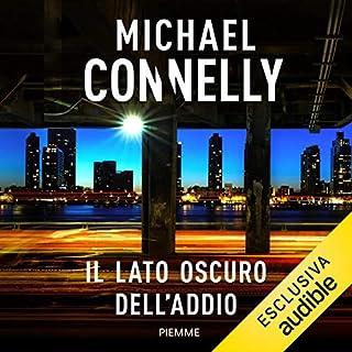 Il lato oscuro dell'addio                   Di:                                                                                                                                 Michael Connelly                               Letto da:                                                                                                                                 Marco Balbi                      Durata:  12 ore e 30 min     201 recensioni     Totali 4,4