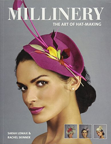 Lomax, S: Millinery: The Art of Hat-Making