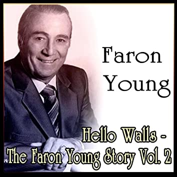 Hello Walls - The Faron Young Story Vol. 2
