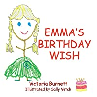 Emma's Birthday Wish (Emma's Seriously Exciting Days)