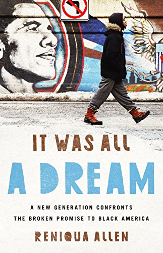 It Was All a Dream: A New Generation Confronts the Broken Promise to Black America (English Edition)
