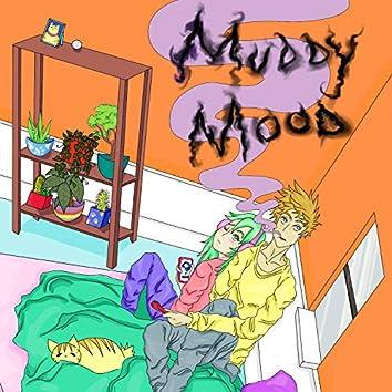 Muddy Mood
