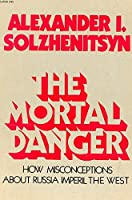 The Mortal Danger: How Misconceptions about Russia Imperil America 0061320633 Book Cover