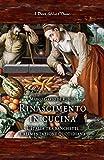 Rinascimento in cucina: L'Italia tra banchetti e...