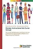 Design Instrucional do Curso Virtual: Um curso voltado para contribuir com os profissionais relacionados á Medicina e Segurança do Trabalho