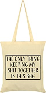 The Only Thing Keeping My Shit Together is in This Bag Tote Bag Cream 38x42cm