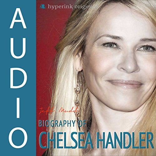 Biography of Chelsea Handler audiobook cover art