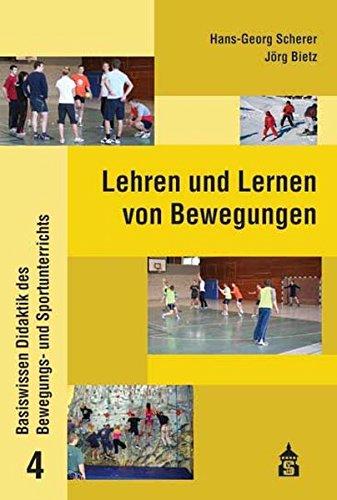 Lehren und Lernen von Bewegungen (Basiswissen Didaktik des Bewegungs- und Sportunterrichts)