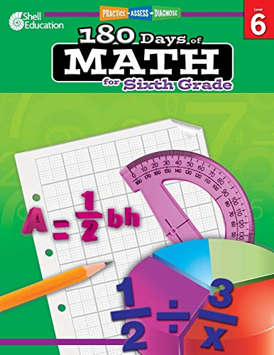 180 Days of Math: Grade 6 - Daily Math Practice Workbook for Classroom and Home, Cool and Fun Math, Elementary School Le