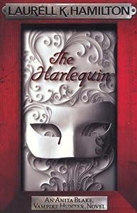(The Harlequin (Anita Blake, Vampire Hunter, Novels)) [By: K. Hamilton, Laurell] [Apr, 2010]