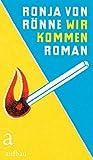 Wir kommen: Roman (German Edition)