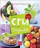Cuisiner cru avec le régime Seignalet - Sans gluten, sans lait