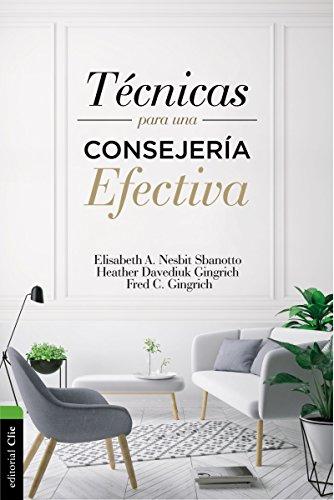 Técnicas para una consejería efectiva (Spanish Edition)