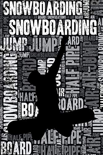 Snowboarding Journal: Cool Blank Lined Snowboarding Lovers Notebook For Snowboarder and Coach
