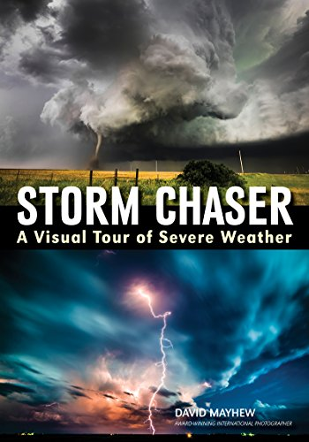 Storm Chaser: A Visual Tour of Severe Weather