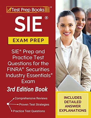 SIE Exam Prep: SIE Prep and Practice Test Questions for the FINRA Securities Industry Essentials Exam [3rd Edition Book]