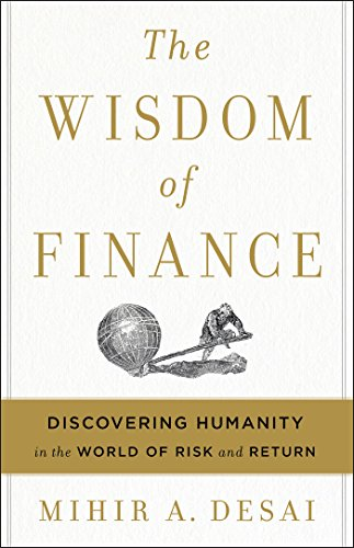 The Wisdom of Finance: Discovering Humanity in the World of Risk and...