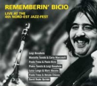 Rememberin' Bicio: Live at the 4th Nord-Est Jazz-Fest