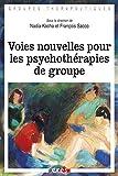 Voies nouvelles pour les psychothérapies de groupe (Groupes thérapeutiques) (French Edition)