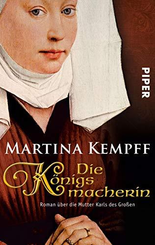 Die Königsmacherin: Roman über die Mutter Karls des Großen (Karolinger Frauen 1)