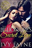 The Billionaire's Secret Love (Scandals of the Bad Boy Billionaires Book 2)