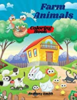 Farm Animals Coloring Book For Kids: Wonderful Farm Animals Including: Cows, Squirrel, Rat, Ostrich, Turkey, Snake and More!!