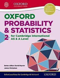 Mathematics for Cambridge International AS & A Level: Oxford Probability & Statistics 2 for Cambridge International AS & A...